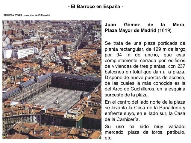 PRIMERA ETAPA: la sombra de El Escorial - El Barroco en España - Juan Gómez de la Mora, Plaza Mayor de Madrid (1619) Se tr...