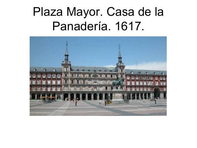 Plaza Mayor. Casa de la Panadería. 1617.