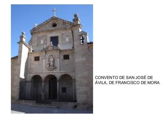 CONVENTO DE SAN JOSÉ DE ÁVILA, DE FRANCISCO DE MORA