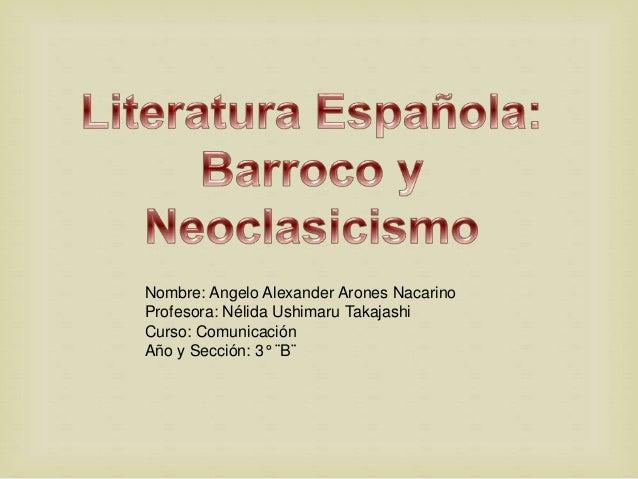 Nombre: Angelo Alexander Arones Nacarino  Profesora: Nélida Ushimaru Takajashi  Curso: Comunicación  Año y Sección: 3° ¨B¨