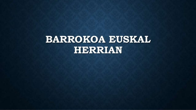 BARROKOA EUSKAL HERRIAN
