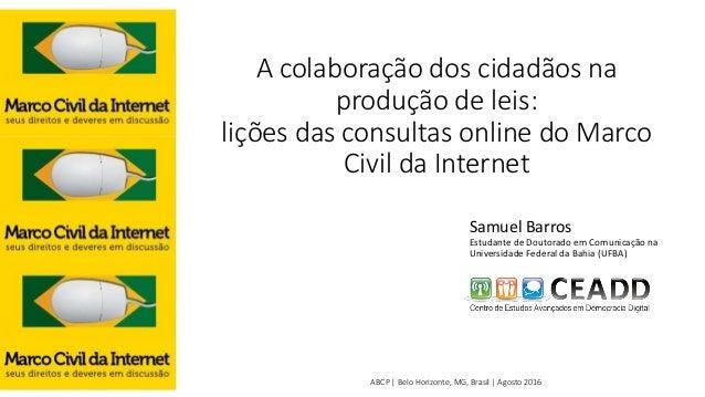 Samuel Barros Estudante de Doutorado em Comunicação na Universidade Federal da Bahia (UFBA) A colaboração dos cidadãos na ...