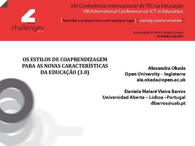 OS ESTILOS DE COAPRENDIZAGEM PARA AS NOVAS CARACTERÍSTICAS DA EDUCAÇÃO (3.0)