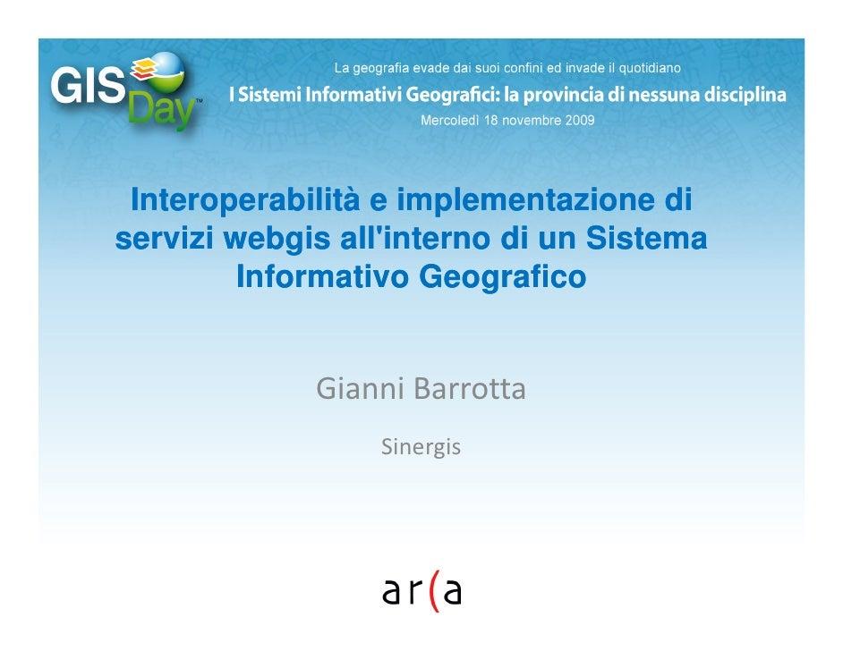 Interoperabilità e implementazione di servizi webgis all'interno di un Sistema          Informativo Geografico            ...