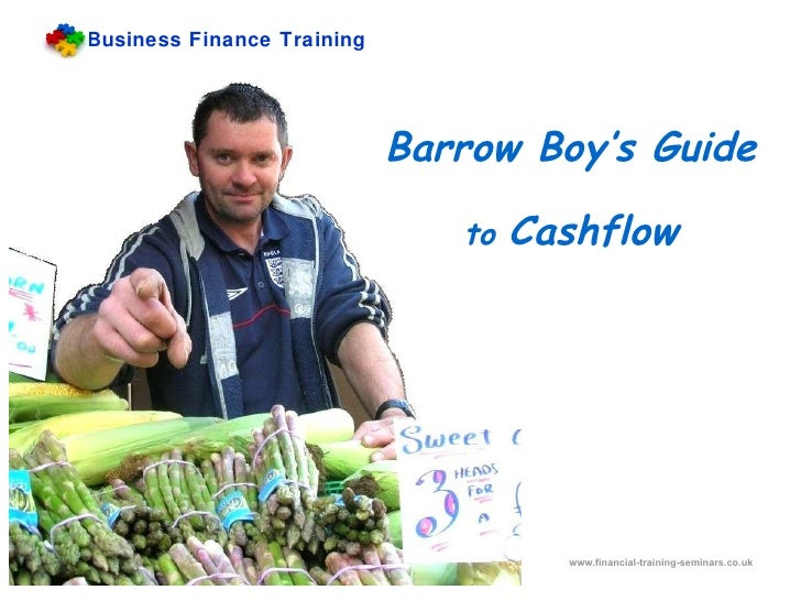 Barrow Boy's Guide to  Cashflow Business Finance Training