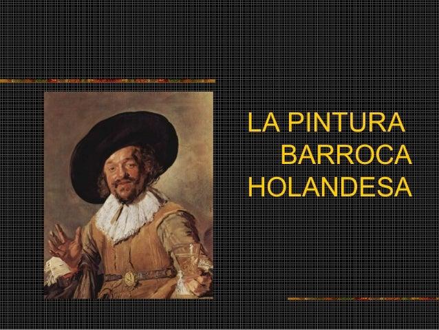 LA PINTURA BARROCA HOLANDESA