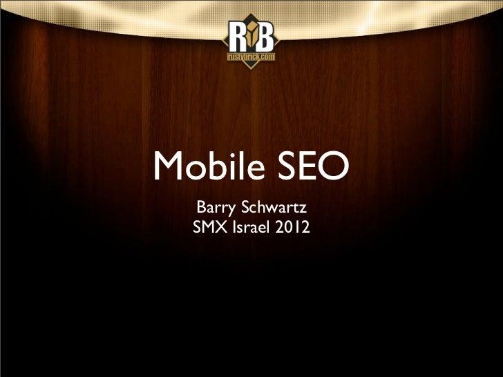 Mobile SEO  Barry Schwartz  SMX Israel 2012
