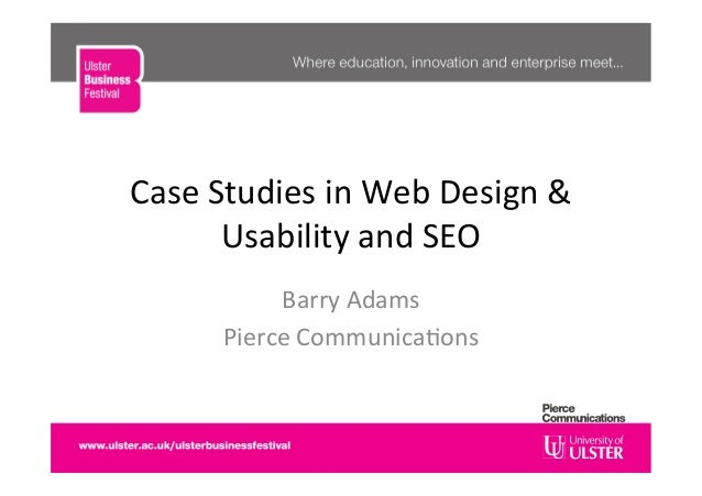 Case Studies in Web Design & Usability and SEO Barry Adams Pierce Communica�ons