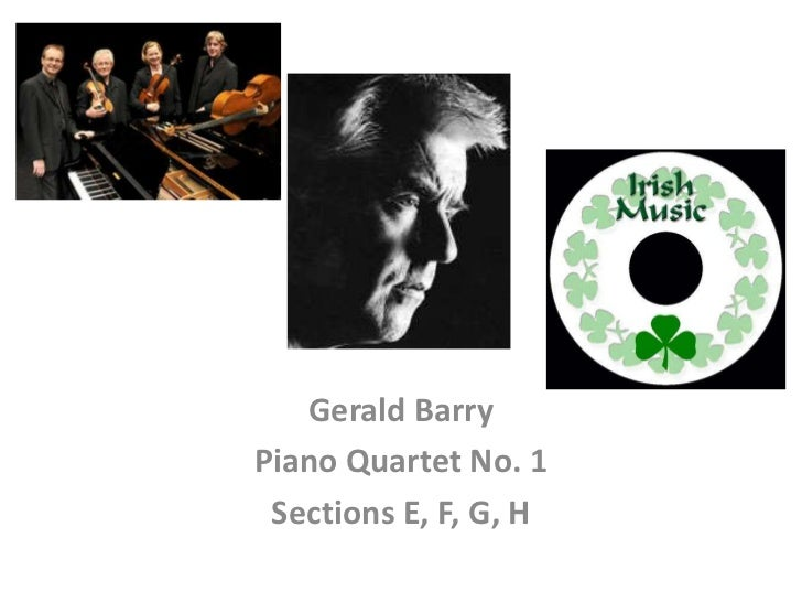 Gerald Barry<br />Piano Quartet No. 1<br />Sections E, F, G, H<br />