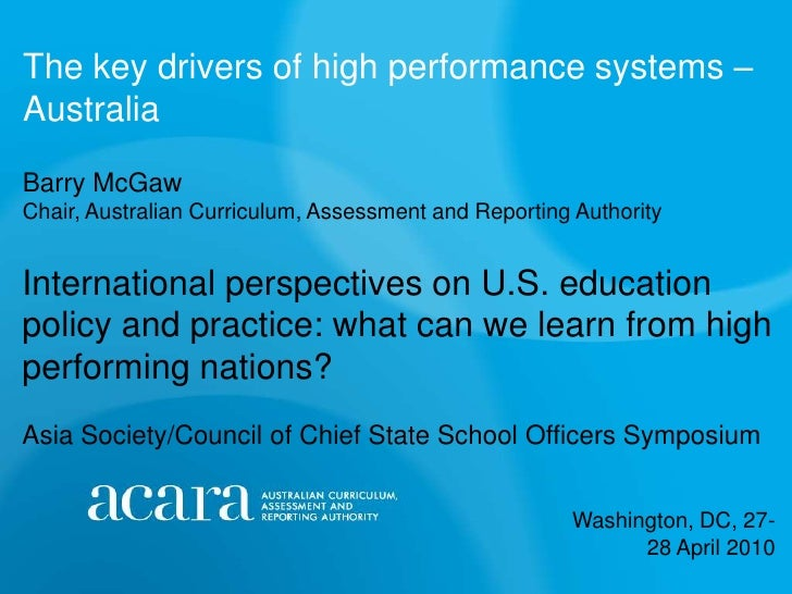 The key drivers of high performance systems –Australia <br />Barry McGawChair, Australian Curriculum, Assessment and Repor...