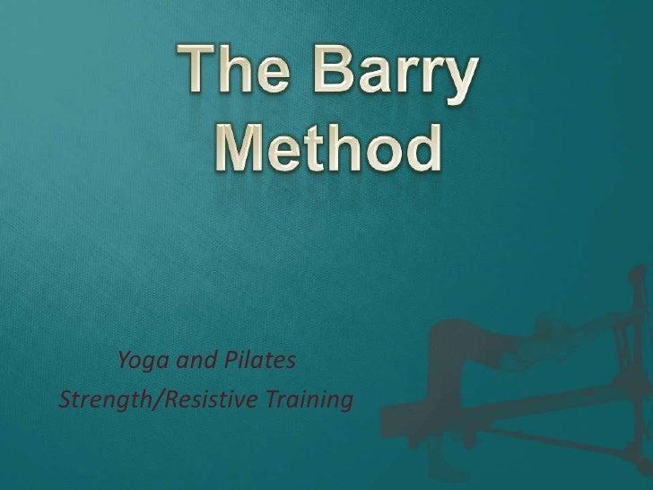 Yoga and PilatesStrength/Resistive Training