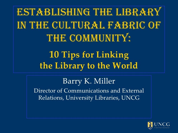 Establishing the Libraryin the Cultural Fabric of      the Community:       10 Tips for Linking    the Library to the Worl...