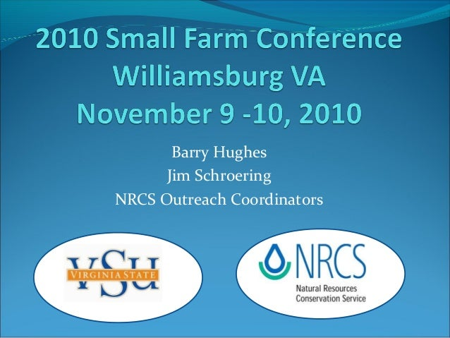 Barry Hughes Jim Schroering NRCS Outreach Coordinators