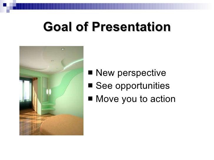 Goal of Presentation <ul><li>New perspective </li></ul><ul><li>See opportunities </li></ul><ul><li>Move you to action </li...