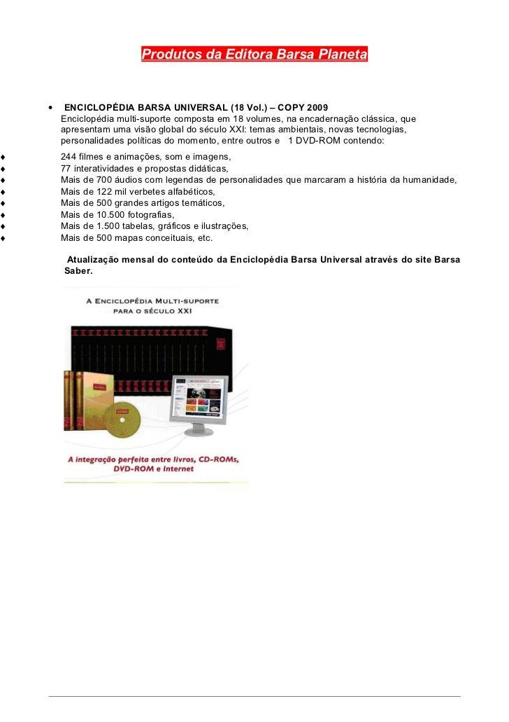 Produtos da Editora Barsa Planeta    •    ENCICLOPÉDIA BARSA UNIVERSAL (18 Vol.) – COPY 2009        Enciclopédia multi-sup...