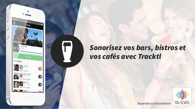 Sonorisez vos bars, bistros et vos cafés avec Tracktl Disponible sur iOS et Android