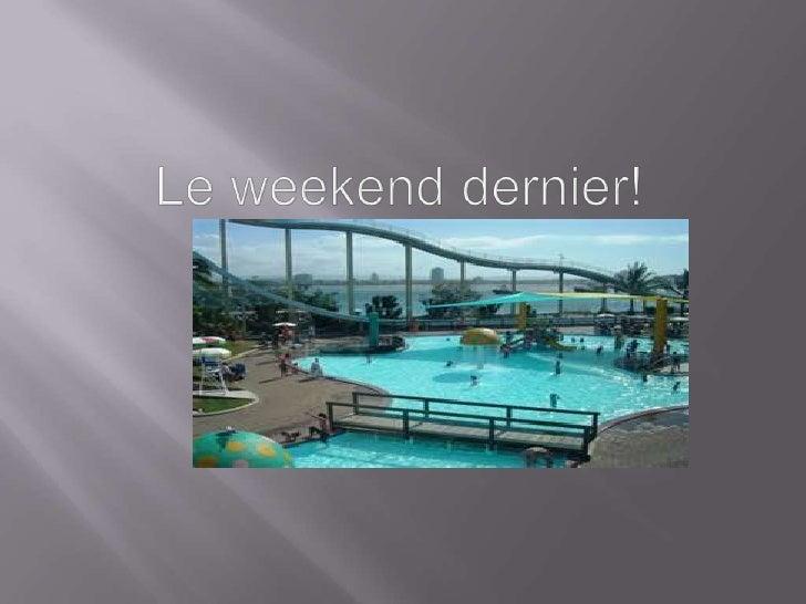 Le weekend dernier! <br />