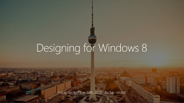 Designing for Windows 8 at MobX, Berlin