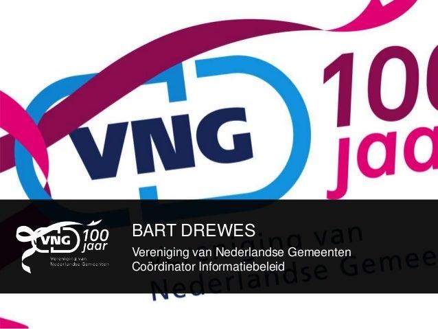 BART DREWESVereniging van Nederlandse GemeentenCoördinator Informatiebeleid
