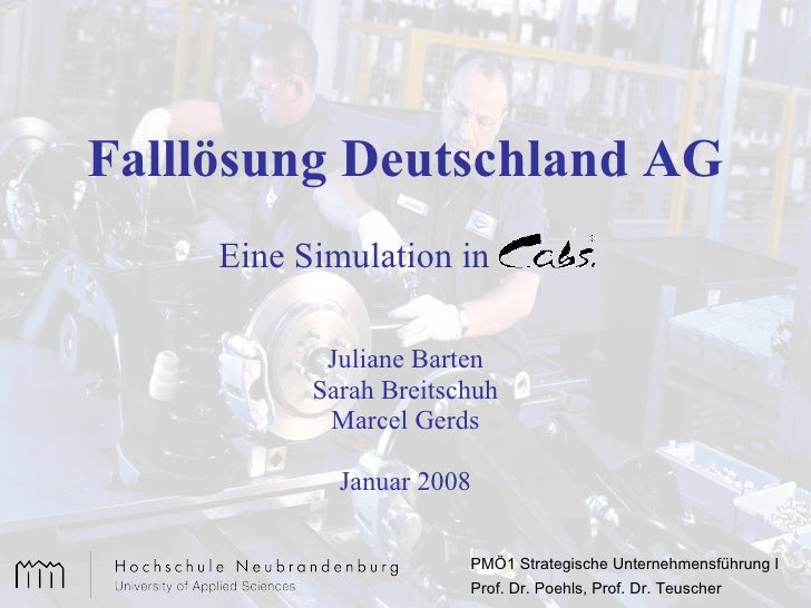 Falllösung Deutschland AG Juliane Barten Sarah Breitschuh Marcel Gerds Januar 2008 Eine Simulation in PMÖ1 Strategische Un...