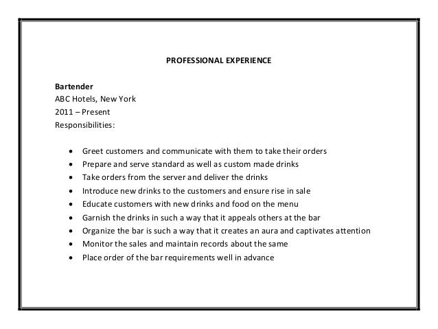 Awesome ... Appealing; 7. PROFESSIONAL EXPERIENCE Bartender ... With Bartender Responsibilities For Resume