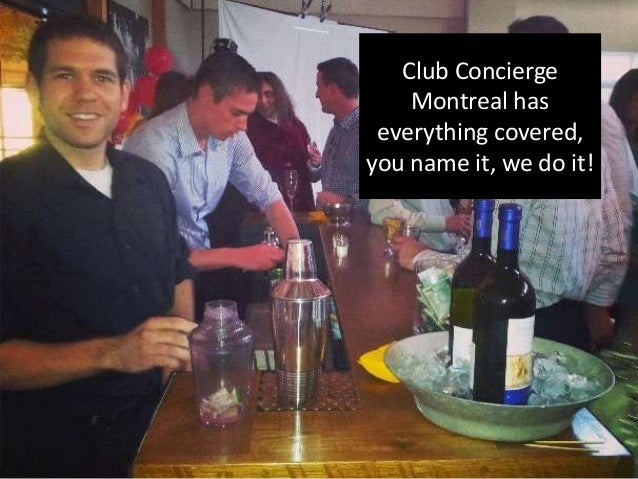 Club Concierge Montreal has everything covered, you name it, we do it!