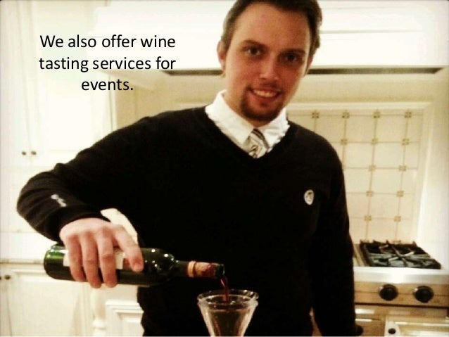 We also offer wine tasting services for events.