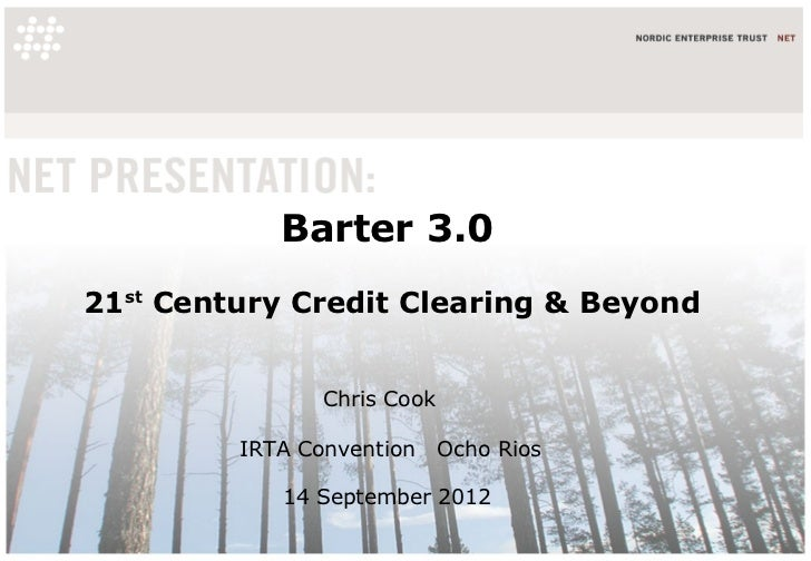 Barter 3.021st Century Credit Clearing & Beyond                Chris Cook         IRTA Convention     Ocho Rios           ...