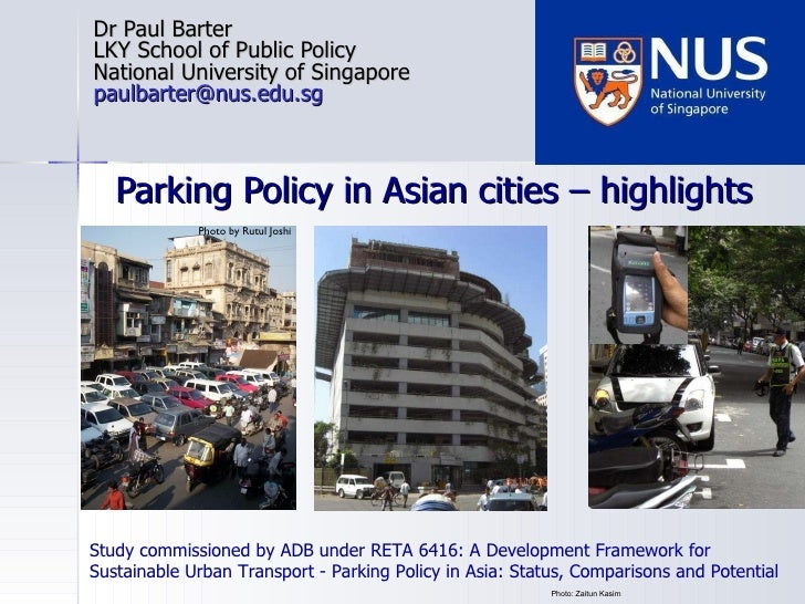 Parking Policy in Asian cities – highlights Dr Paul Barter LKY School of Public Policy National University of Singapore [e...