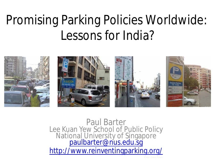 Promising Parking Policies Worldwide:          Lessons for India?                  Paul Barter       Lee Kuan Yew School o...