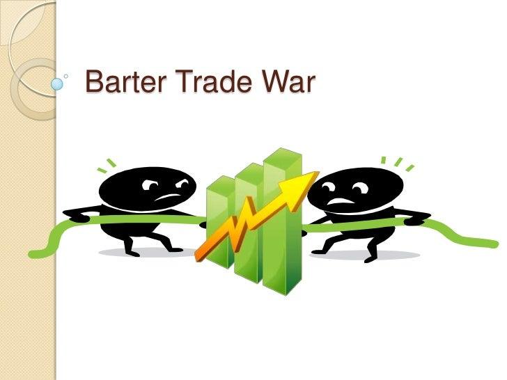 Barter Trade War<br />