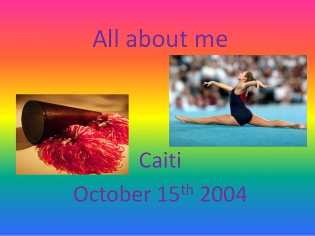 All about me  Caiti th 2004 October 15