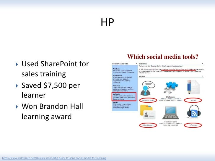HP              Used SharePoint for               sales training              Saved $7,500 per               learner    ...