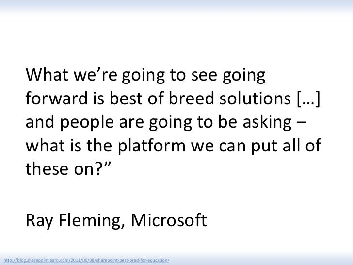 What we're going to see going          forward is best of breed solutions […]          and people are going to be asking –...