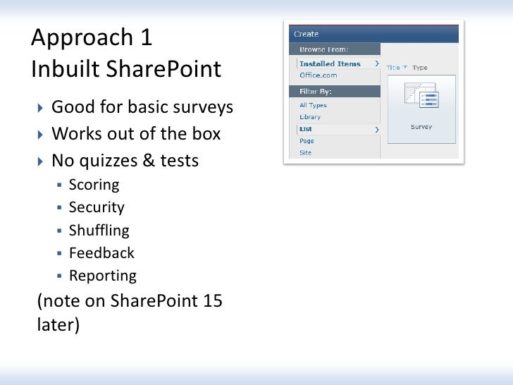 Approach 1Inbuilt SharePoint   Good for basic surveys   Works out of the box   No quizzes & tests       Scoring      ...