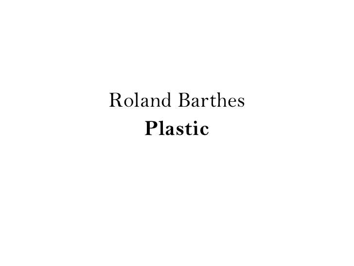roland barthes plastic essay