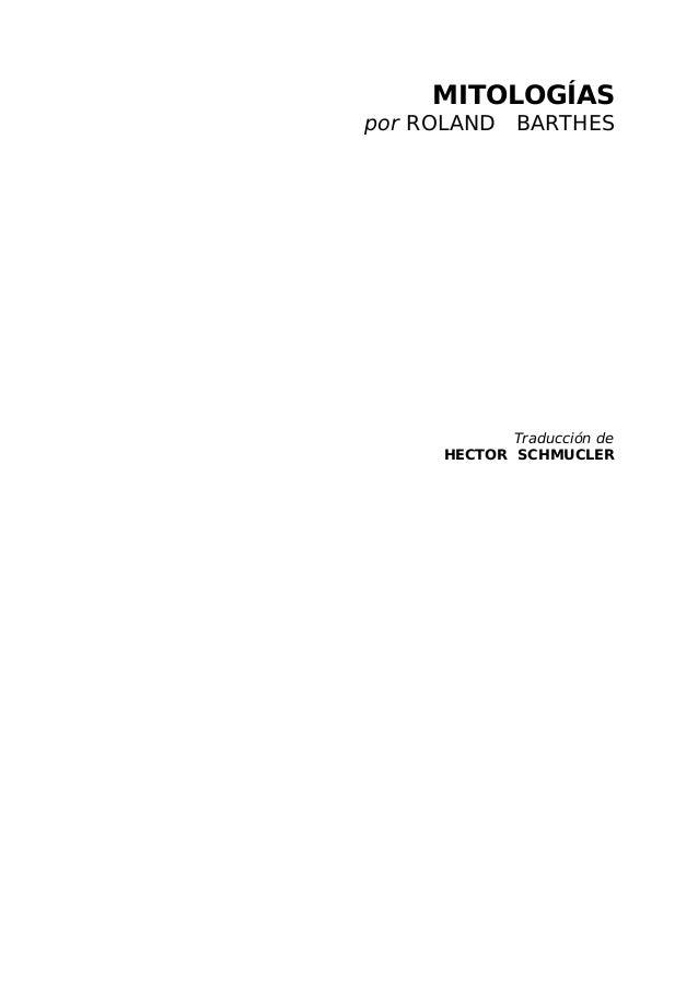 MITOLOGÍASpor ROLAND BARTHES            Traducción de     HECTOR SCHMUCLER
