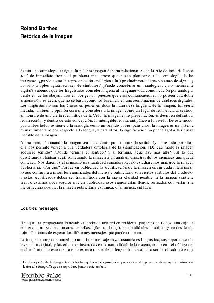 Roland BarthesRetórica de la imagenSegún una etimología antigua, la palabra imagen debería relacionarse con la raíz de imi...