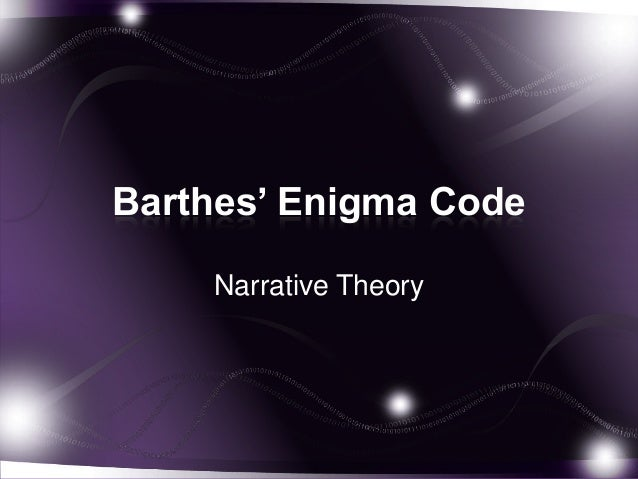 Barthes' Enigma Code Narrative Theory