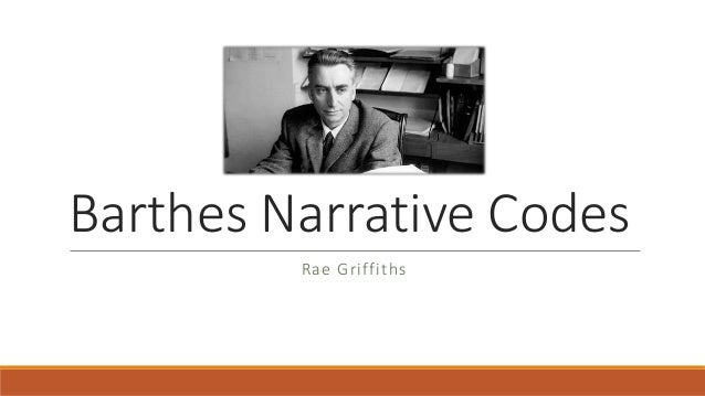 Barthes Narrative Codes Rae Griffiths