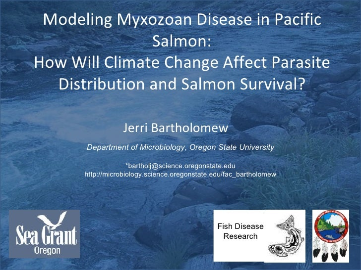 Modeling Myxozoan Disease in Pacific Salmon: How Will Climate Change Affect Parasite Distribution and Salmon Survival? Dep...