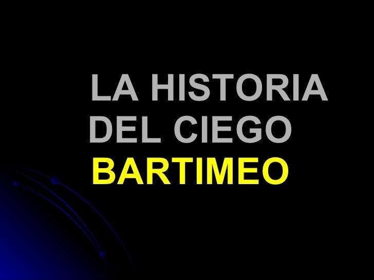 LA HISTORIA DEL CIEGO  BARTIMEO