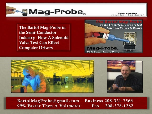 The Bartol Mag-Probe in the Semi-Conductor Industry. How A Solenoid Valve Test Can Effect Computer Drivers
