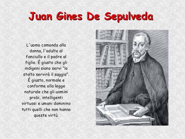sepulveda vs. bartolome de las casas essay This tract, a summary of a debate concerning the subjugation of indians, contains the arguments of bartolomé de las casas, the bishop of chiapas, mexico, and juan gines sepulveda, an influential spanish philosopher, concerning the treatment of american indians in the new world las casas came to .