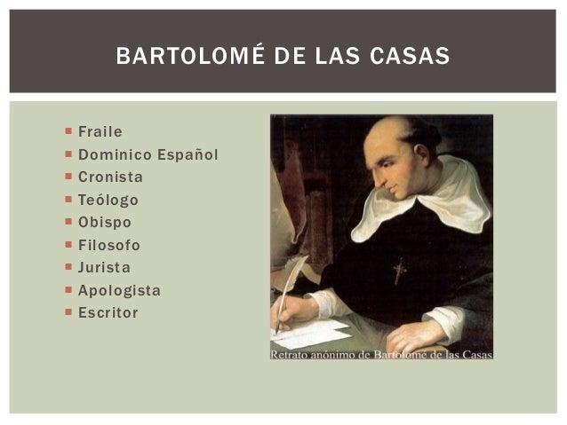 sepulveda vs. bartolome de las casas essay In 1550, las casas debated in valladolid his views on the american indians with juan ginés de sepúlveda in front of the spanish court bartolome de las casas.