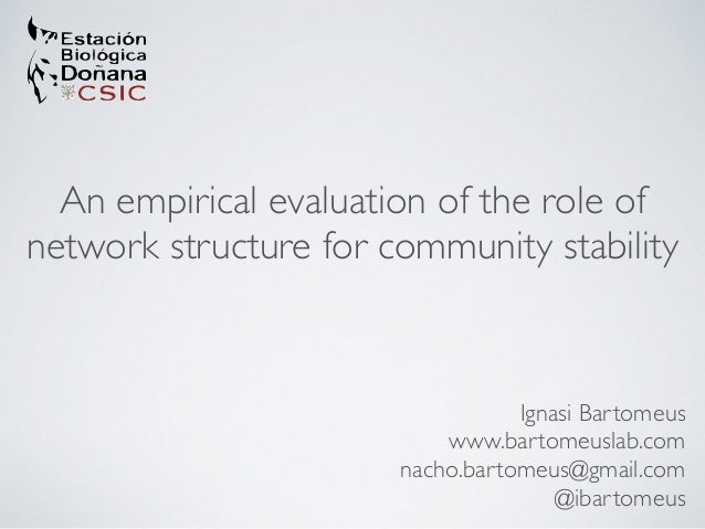 An empirical evaluation of the role of  network structure for community stability  Ignasi Bartomeus  www.bartomeuslab.com ...