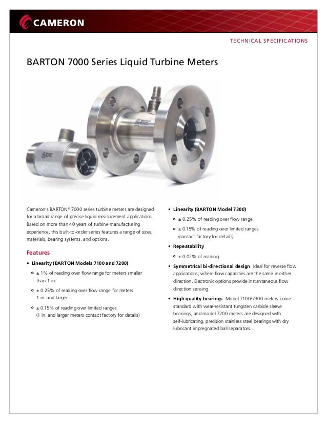 BARTON 7000 Series Liquid Turbine Meters Cameron's BARTON® 7000 series turbine meters are designed for a broad range of pr...