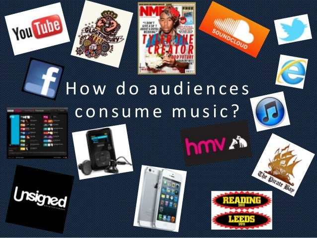 How do audiences consume music?