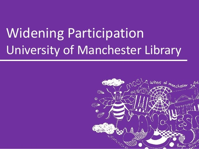 Widening Participation University of Manchester Library