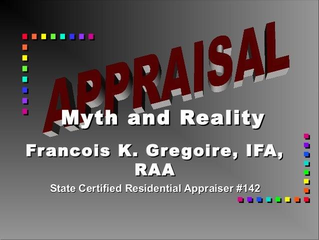Francois K. Gregoire, IFA,Francois K. Gregoire, IFA, RAARAA State Certified Residential Appraiser #142State Certified Resi...